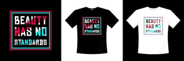 Beleza não tem padrões tipografia design de t-shirt