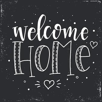 Bem-vindo a casa cartaz de tipografia desenhada de mão. frase manuscrita conceitual casa e família