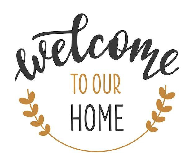 Bem-vindo à nossa casa letras desenhadas à mão