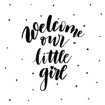 Bem-vindo a nossa menina