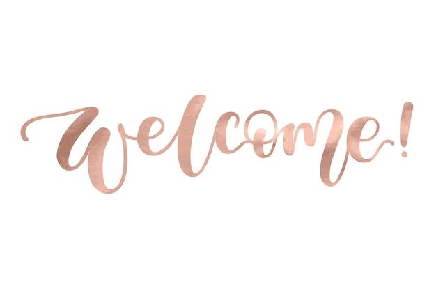 Bem-vindo letras. texto cor-de-rosa metálico do ouro da caligrafia bonita da forma.