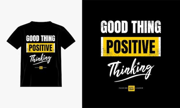 Boa coisa pensamento positivo cita design de camiseta