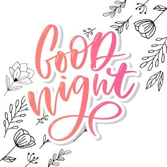 Boa noite. cartaz de tipografia desenhada de mão. mão de camiseta com letras caligráficas. slogan inspirado tipografia