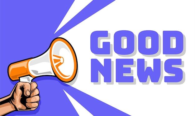 Boas notícias anunciadas com mão segurando um megafone
