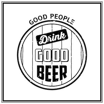 Boas pessoas bebem boa cerveja - cite o fundo tipográfico