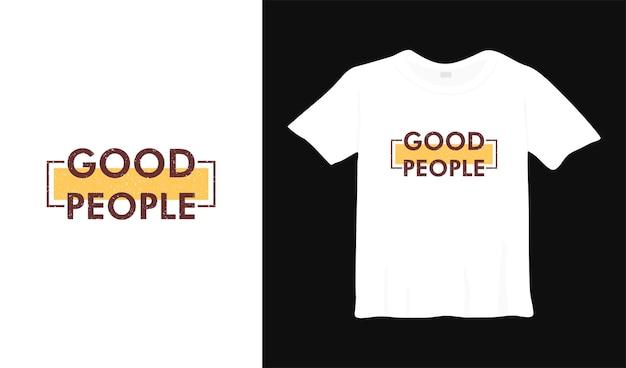Boas pessoas inspiração camiseta projeto cartaz letras ilustração vetorial