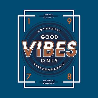 Boas vibrações apenas design gráfico