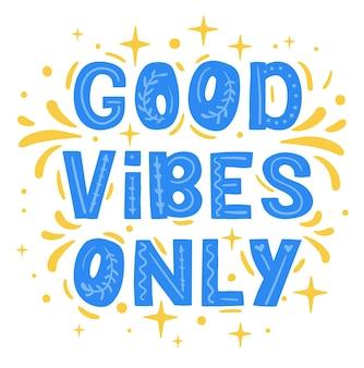 Boas vibrações apenas letras à mão frases motivacionais texto de pensamento positivo para banner de pôster