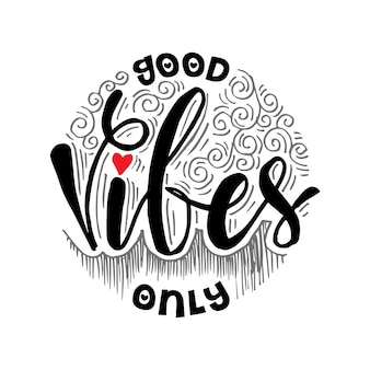 Boas vibrações apenas letras fundo