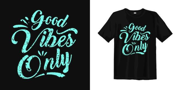 Boas vibrações apenas letras tipográficas design de t-shirt