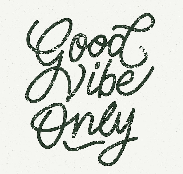 Boas vibrações apenas lettering