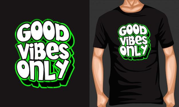 Boas vibrações apenas rotulação citações de tipografia para t-shirt