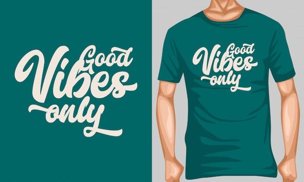 Boas vibrações apenas rotulação tipografia para design de t-shirt