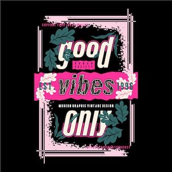 Boas vibrações apenas slogan design gráfico tipografia