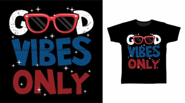 Boas vibrações apenas tipografia design de camisetas