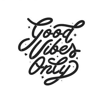 Boas vibrações apenas tipografia motivacional