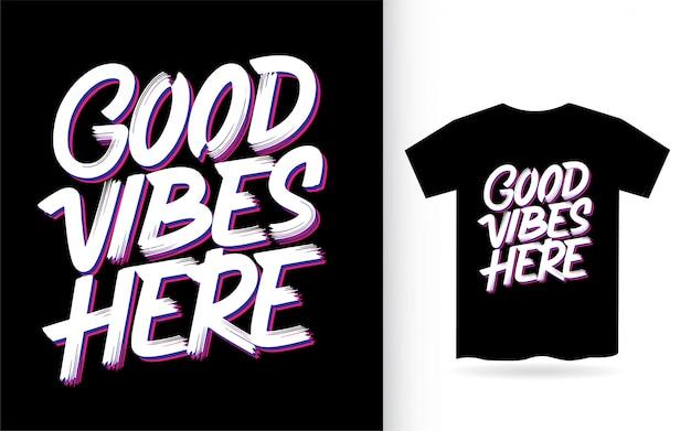 Boas vibrações aqui mão letras para camiseta
