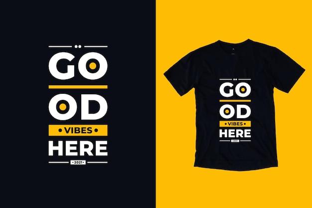 Boas vibrações aqui tipografia moderna letras geométricas citações inspiradoras design de camisetas