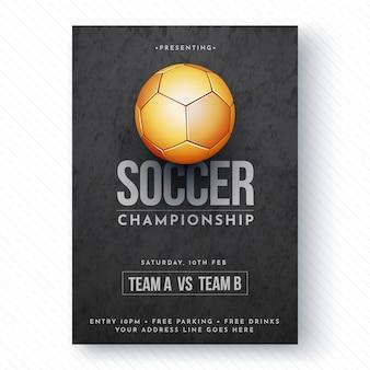 Bola de futebol dourada, folheto do campeonato de futebol ou design de cartaz.