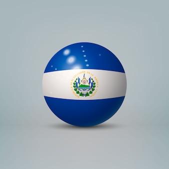 Bola ou esfera de plástico brilhante 3d realista com a bandeira de el salvador
