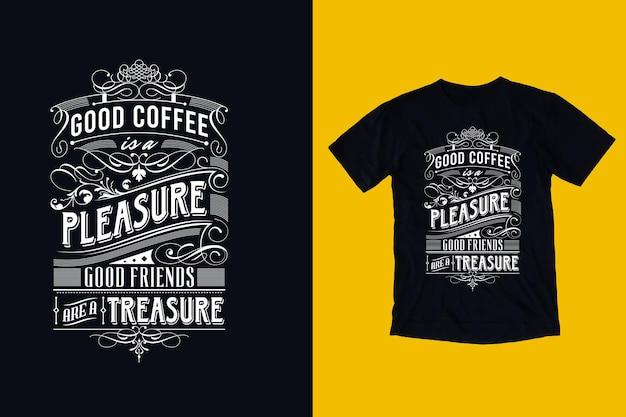 Bom café é um prazer bons amigos são um tesouro e uma citação inspiradora