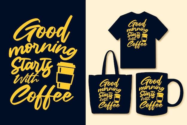 Bom dia começa com design de citações de café coloridas de tipografia de café
