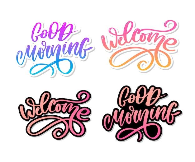 Bom dia e bem-vindo lettering caligrafia de slogan de texto