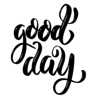 Bom dia. mão desenhada motivação citação de letras. elemento para cartaz, cartão de felicitações. ilustração