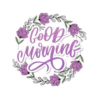 Bom dia, rotulando a caligrafia de slogan de texto