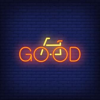 Bom texto de néon e sinal de bicicleta