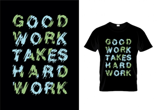Bom trabalho leva trabalho duro tipografia t shirt design vector
