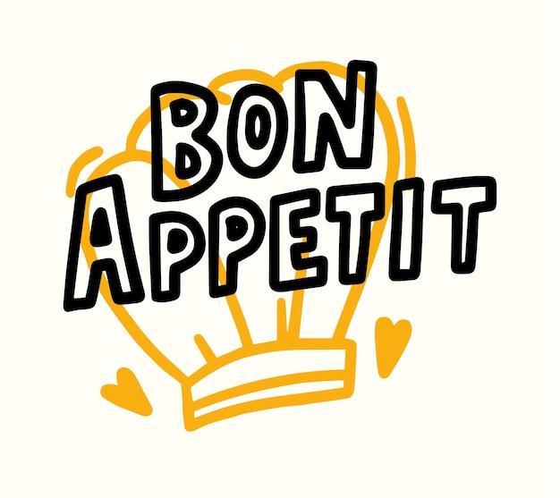 Bon appetit banner com doodle chef toque, corações e letras. design de pôster ou impressão de comida para decoração de cardápio de cozinha, café, restaurante ou bar. frase desenhada à mão, tipografia. ilustração vetorial