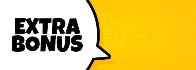 Bônus extra. banner de bolha do discurso com texto de bônus extra. alto-falante. para negócios, marketing e publicidade. vetor em fundo isolado. eps 10.