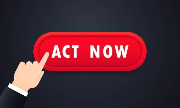 Botão agir agora no fundo branco. ícone aja agora. ligue para o ícone de negócios. botão da web do vetor. ilustração em vetor plana dos desenhos animados para design de sites e banners da web.