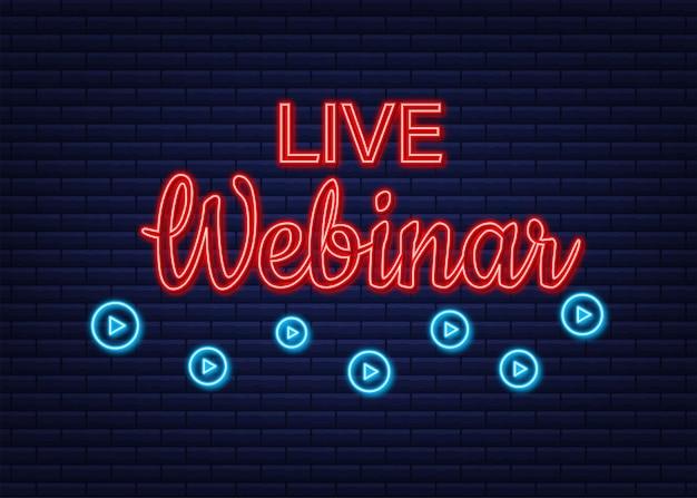 Botão, ícone, emblema, etiqueta do webinar ao vivo. ícone de néon. ilustração vetorial
