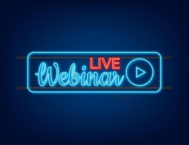 Botão, ícone, selo, logotipo do webinar ao vivo. ícone de néon. ilustração vetorial