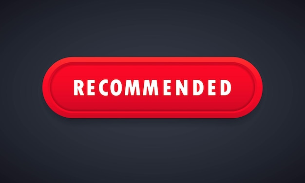 Botão recomendado. ícone recomendado e botão vermelho de qualidade de garantia. bandeira conceitual de produto bom, melhor e de alta qualidade. botão da web do vetor. ilustração em vetor plana dos desenhos animados