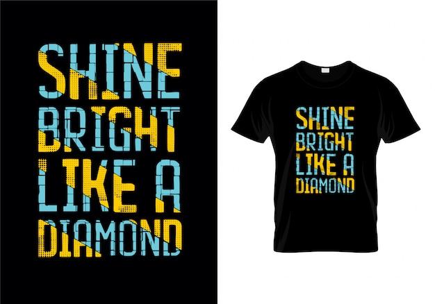 Brilhar brilhante como um design de camisa de tipografia de diamante