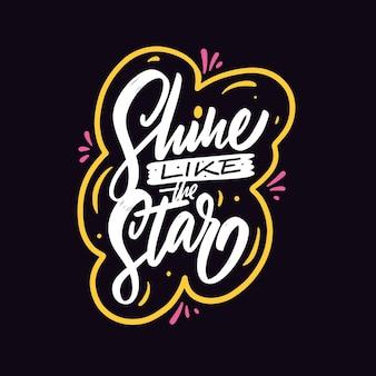 Brilhe como a estrela frase de rotulação de motivação desenhada à mão colorido