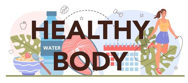 Cabeçalho tipográfico de corpo saudável