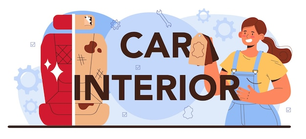 Cabeçalho tipográfico do interior do carro. o interior do automóvel foi substituído na oficina de automóveis. mecânico de uniforme atualiza o acabamento do interior do veículo. diagnóstico completo do carro. ilustração em vetor plana.