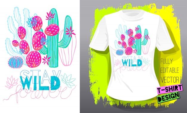 Cactos suculentas cactos coloridos imprimir camiseta. slogan ficar selvagem letras tipografia. design de moda têxtil moda tropical cacto. mão ilustrações desenhadas.