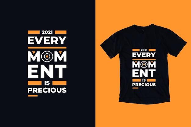 Cada momento é precioso e moderno, citações de tpografia, design de camisetas