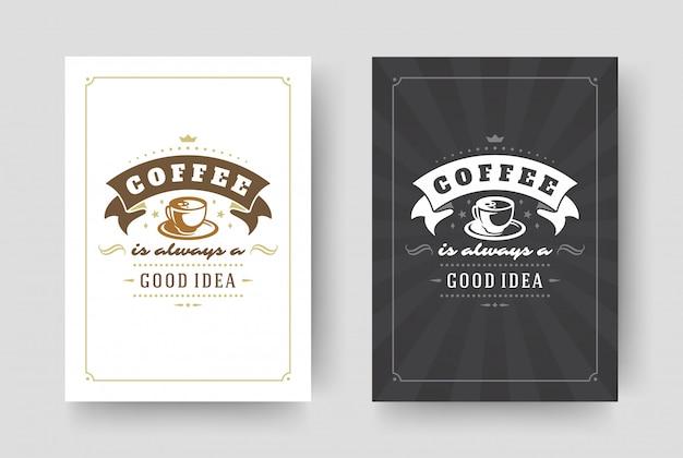 Café citação frase inspiradora estilo tipográfico vintage.
