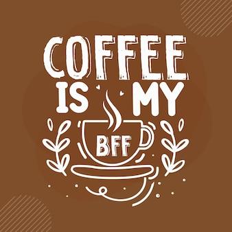 Café é a minha melhor amiga design de citações do café vector premium