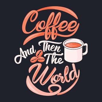 Café e depois o mundo. provérbios e citações do café.
