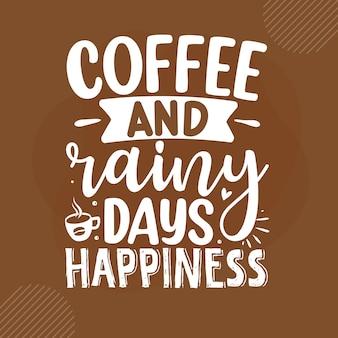 Café e felicidade dos dias chuvosos design de citações do café premium vector