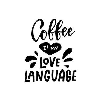 Café é minha linguagem do amor cartão de letras desenhado à mão com pincel