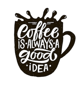 Café é sempre uma boa ideia lettering coffee to go cup eps10 de citação de café de caligrafia moderna