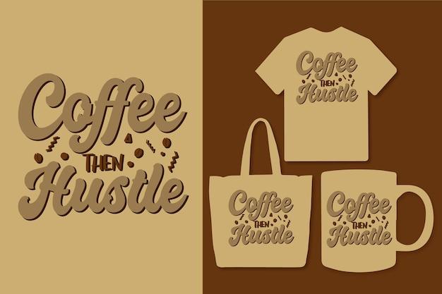 Café, em seguida, agitar tipografia design colorido de citações de café